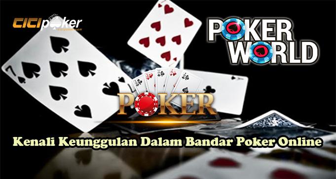 Kenali Keunggulan Dalam Bandar Poker Online
