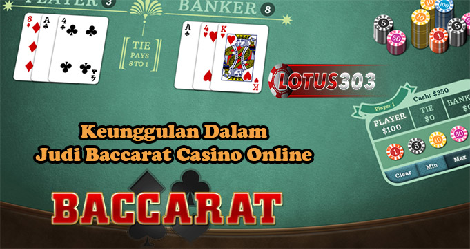 Keunggulan Dalam Judi Baccarat Casino Online
